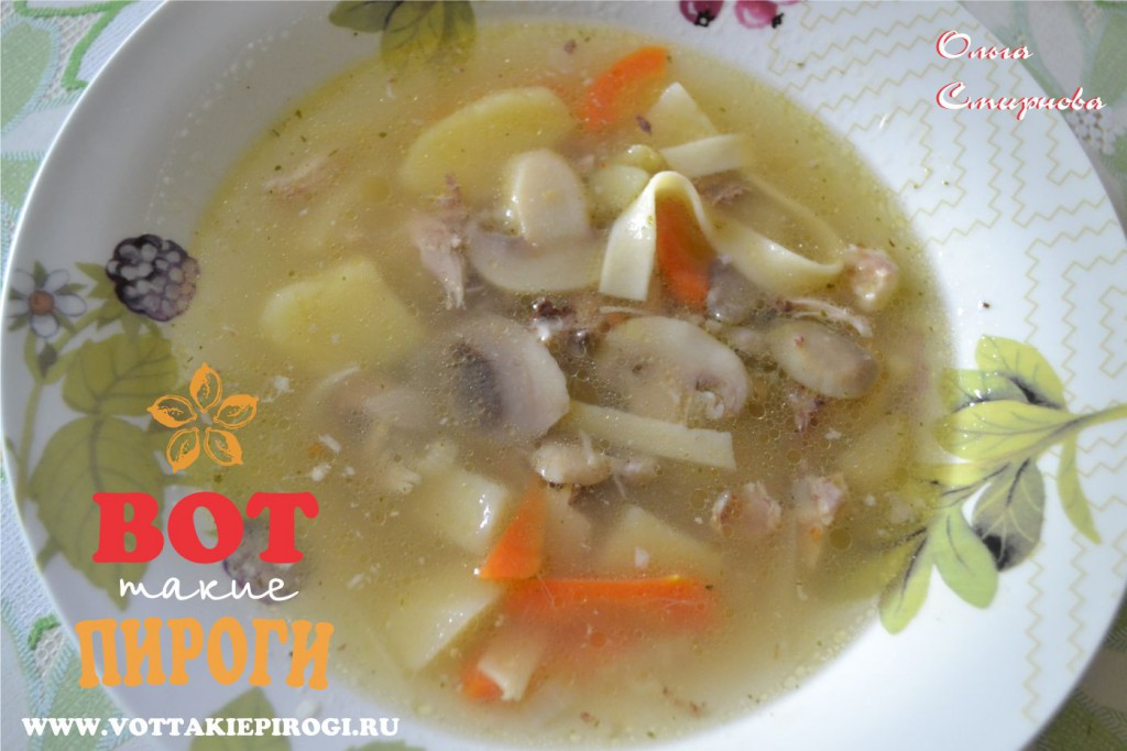 Суп-лапша куриная с грибами